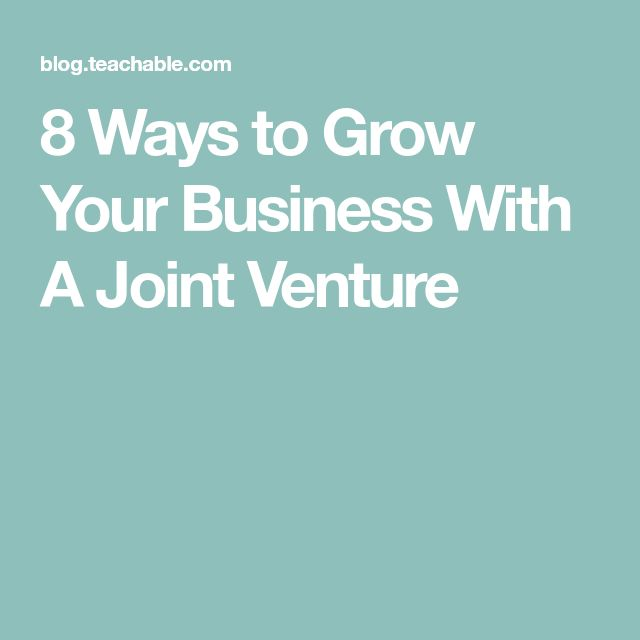 8 Ways to Grow Your Business With A Joint Venture