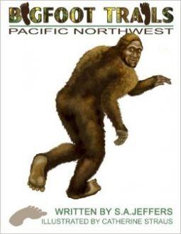Bigfoot Trails: Pacific Northwest   S.A. Jeffers   9780692692530   NetGalley