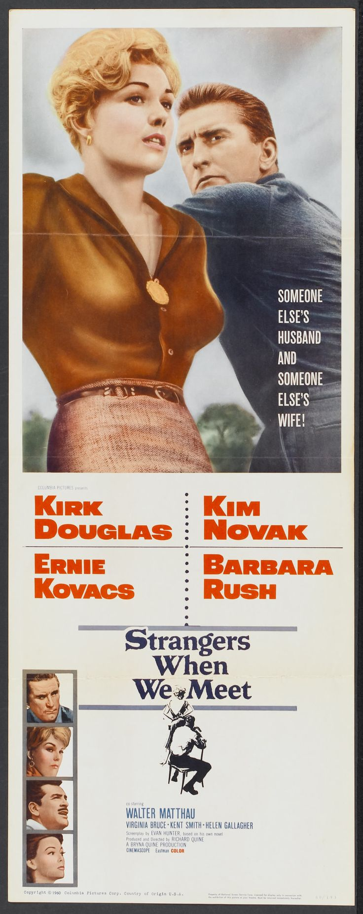 Strangers When We Meet (1960)  Stars: Kirk Douglas, Kim Novak, Ernie Kovacs, Barbara Rush, Walter Matthau, Virginia Bruce ~ Director: Richard Quine