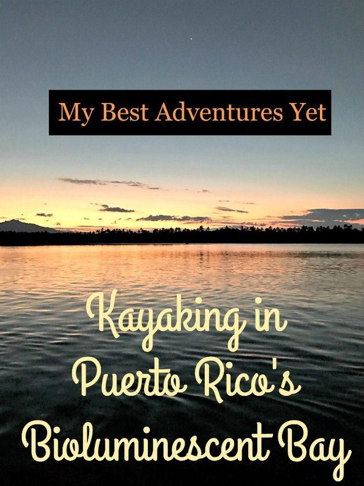 Why kayaking in Puerto Rico's Bio Bay is one of my best adventures yet! http://www.thedailyadventuresofme.com