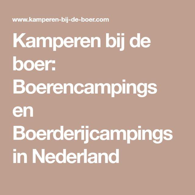Kamperen bij de boer: Boerencampings en Boerderijcampings in Nederland