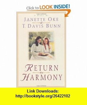 Return to Harmony Janette Oke, T. Davis Bunn , ISBN-10: 1556618786  ,  , ASIN: B005FOFJHA , tutorials , pdf , ebook , torrent , downloads , rapidshare , filesonic , hotfile , megaupload , fileserve