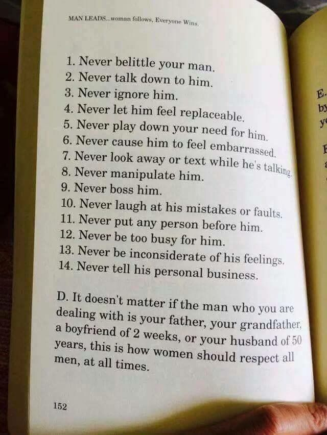 How to treat a man with love and respect; wether hes your husband, father, grandfather, uncle, cousin or brother
