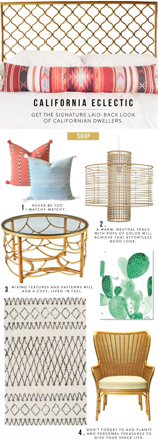This is so me <3 Get the Look: California Eclectic Tips: 1. Never be too matchy-matchy. 2. A warm, neutral space with pops of color with achieve that effortless boho look. 3. Mixing textures and patterns will add a cozy, lived-in feel. 4. Don't forget to add plants and personal treasures to bring some life to your space!