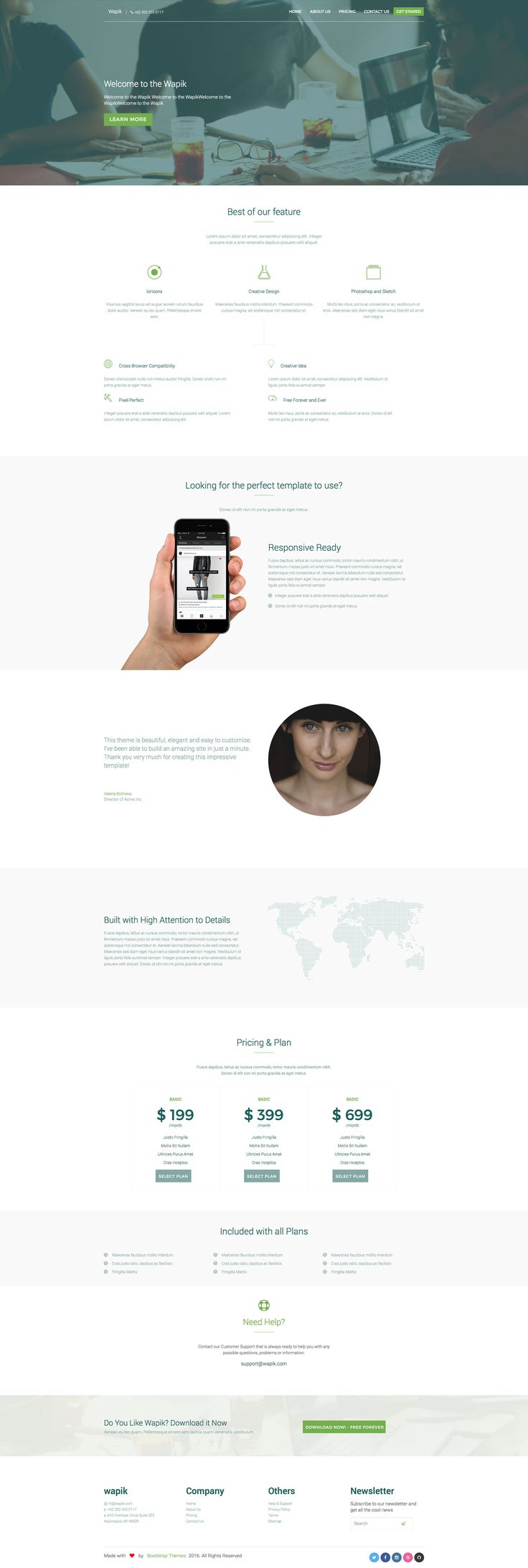 Wapik is a free responsive HTML5 business template designed for any kind of business website. Wapik template comes with three aditional pages and built with the popular Bootstrap framework. It features Google Map, Font-Awesome Icons, Responsive Pricing tables and many more.