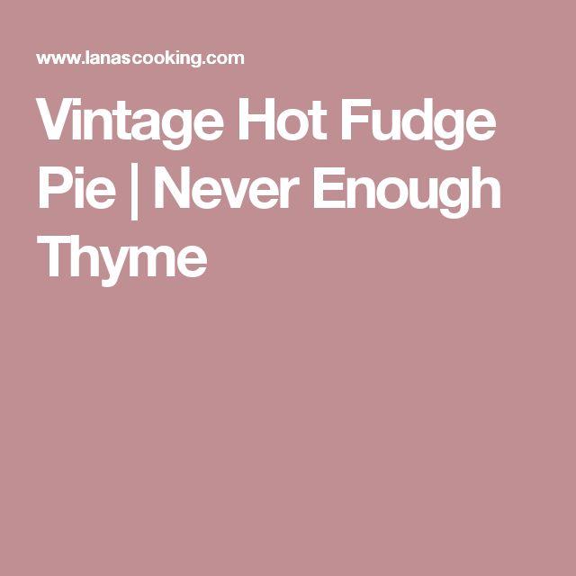 Vintage Hot Fudge Pie | Never Enough Thyme