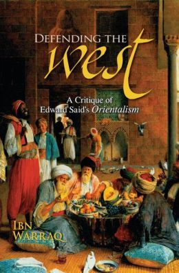 best edward said ideas twilight movie the  defending the west a critique of edward said s orientalism by ibn warraq