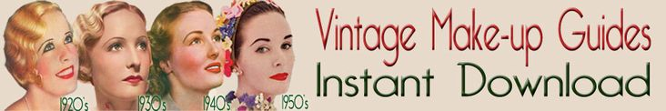 VINTAGE-MAKEUP-GUIDES-\ downloads 1920s-1950s; vintage clothing and fashion