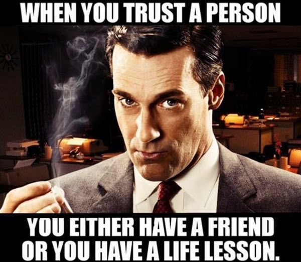 20 Funny Memes For Those Who Have Trust Issues Sayingimages Com Trust Meme Life Lessons Trust Issues