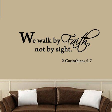 We Walk By Faith Not By Sight 2 Corinthians 5:7 Wall Decal Quote Bible Religious Scripture Wall Art Sticker