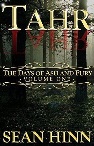 """Tahr (The Days of Ash and Fury Book 1) by Sean Hinn https://www.amazon.com/dp/B01IGQOBMC/ref=cm_sw_r_pi_dp_x_lz8Rxb1ASSVDP - Lucan Thorne, a roguish young tavern hustler. Aria Evanti, the beautiful and demure Elven Princess of Thornwood. Prince J'arn Silverstone, stoic Firstson of the Dwarf King of Belgorne. Shyla Greykin, an insatiably curious and adorably irreverent Gnomish girl. These are but a few of the beloved characters in the debut fantasy novel """"Tahr, The Days of Ash and Fury…"""