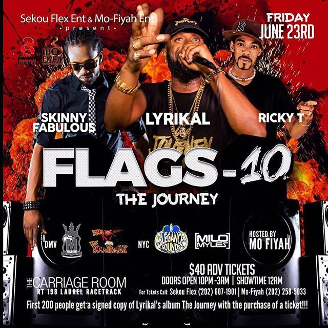 """""""FLAGS 10: THE JOURNEY!!!! Friday June 23rd get ready for Ricky T, Skinny Fabulous & Lyrikal to touch the stage!!! Get your limited advance $40 tickets. The first 200  people to purchase tickets get a free copy of Lyrikal's album The Journey. For more information call Sekou 202-607-1901 or Mo-Fiyah 202-258-5033. #flagstillmorning #soca2017 #dmv #events #caribbeanevents #drinkofpreference #johnniewalker #baltimorewashingtoncarnival #soundbangent #blacklabel #soca2017 #sound #soundbangent"""" by…"""