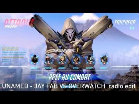 unamed  jay fab VS overwatch  radio edit