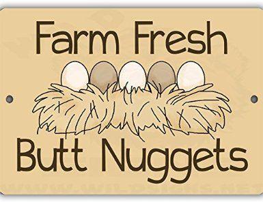 Butt Nuggets Indoor/Outdoor No Rust No Fade Aluminum Chicken Coop Sign                                                                                                                                                                                 More