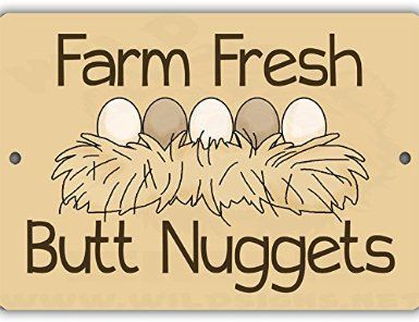 Butt Nuggets Indoor/Outdoor No Rust No Fade Aluminum Chicken Coop Sign