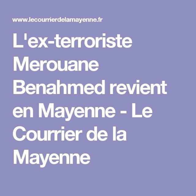 L'ex-terroriste Merouane Benahmed revient en Mayenne - Le Courrier de la Mayenne