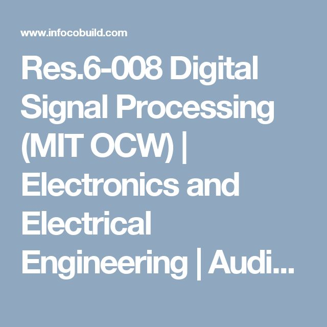 Res.6-008 Digital Signal Processing (MIT OCW) | Electronics and Electrical Engineering | Audio/video Courses