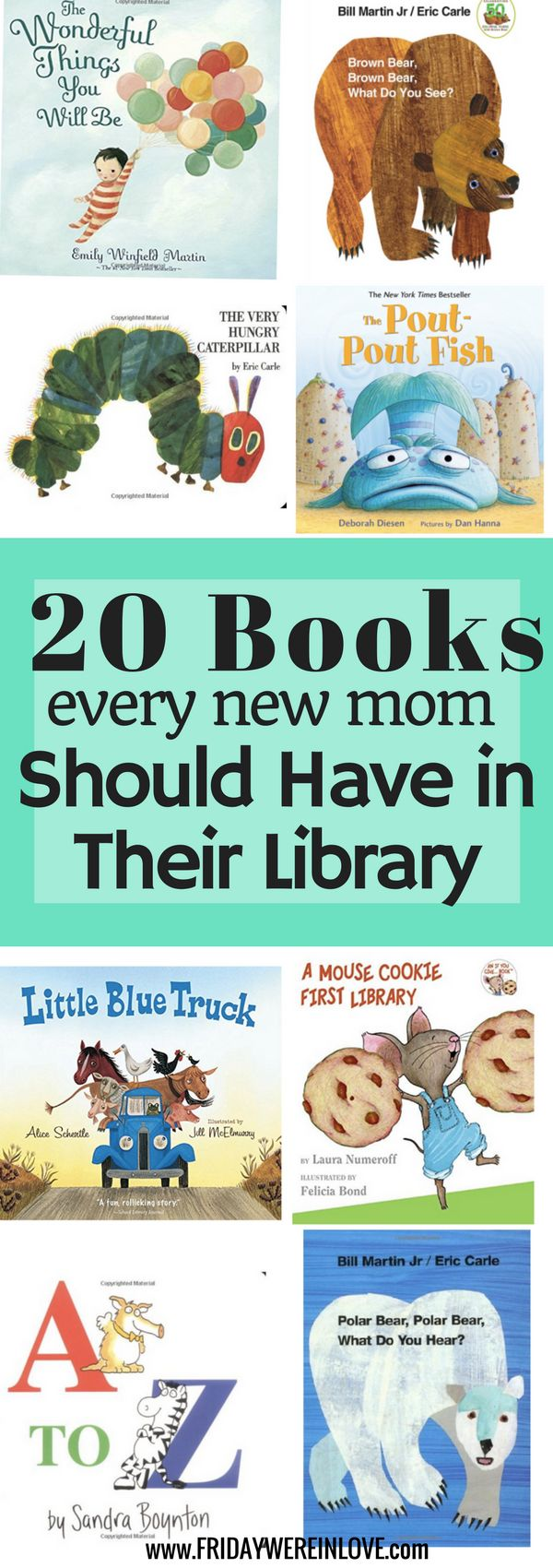 20 Books Every New Mom Should Have In Their Library. A Book List To help with Building a Children's Library that you and your child will enjoy for years!