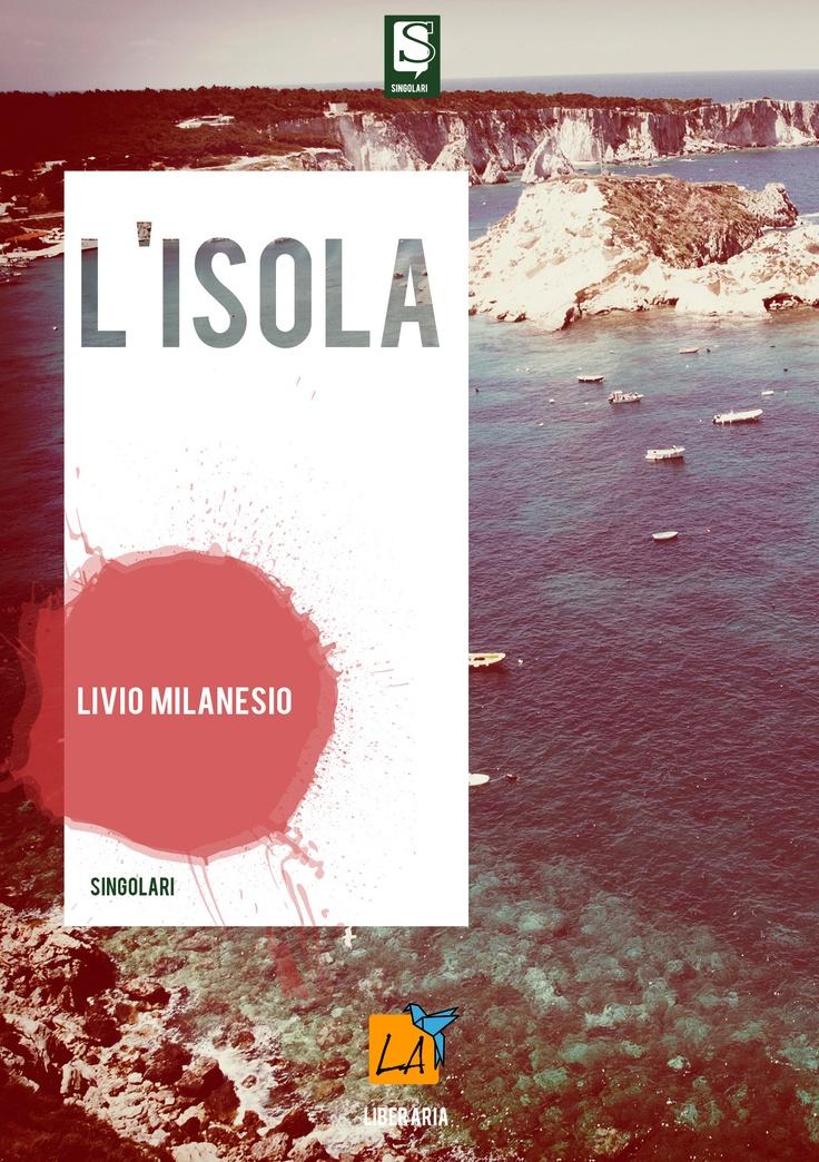 """""""L'isola"""" di Livio Milanesio"""