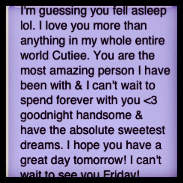 Goodnight texts ahaha ha I wish!