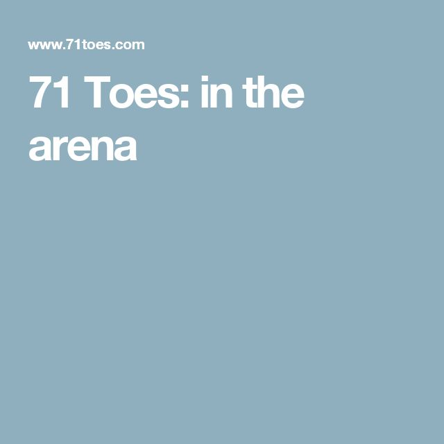 71 Toes: in the arena