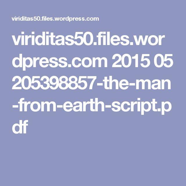 viriditas50.files.wordpress.com 2015 05 205398857-the-man-from-earth-script.pdf