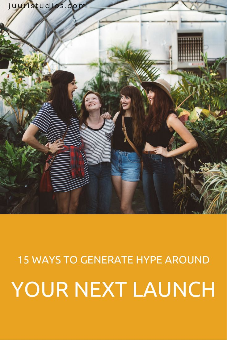 15 Ways to Generate Hype around Your Next Launch