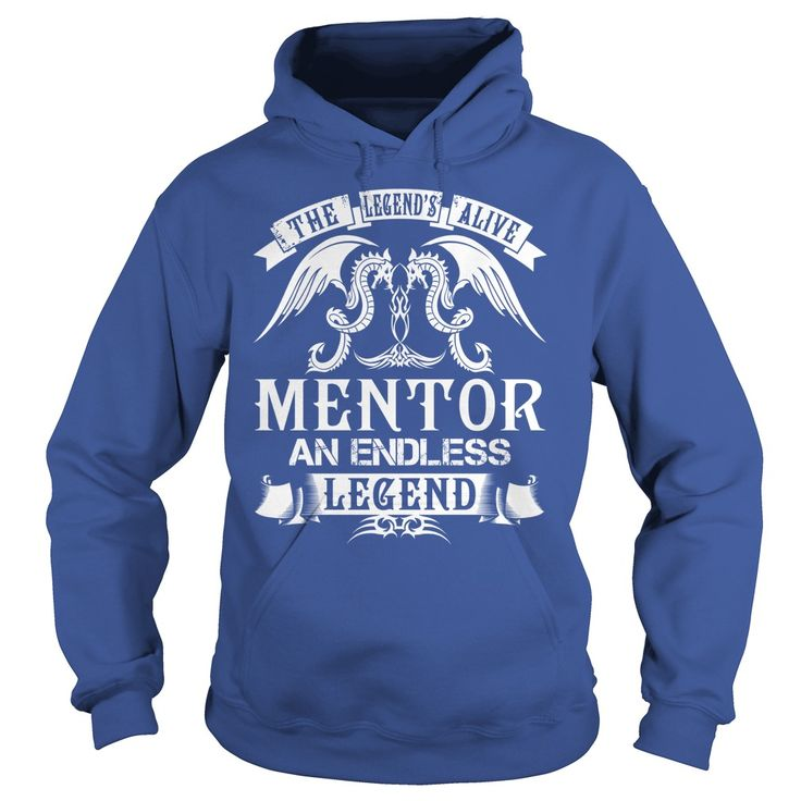 MENTOR Shirts - The Legend is Alive MENTOR An Endless Legend Name Shirts #gift #ideas #Popular #Everything #Videos #Shop #Animals #pets #Architecture #Art #Cars #motorcycles #Celebrities #DIY #crafts #Design #Education #Entertainment #Food #drink #Gardening #Geek #Hair #beauty #Health #fitness #History #Holidays #events #Home decor #Humor #Illustrations #posters #Kids #parenting #Men #Outdoors #Photography #Products #Quotes #Science #nature #Sports #Tattoos #Technology #Travel #Weddings…
