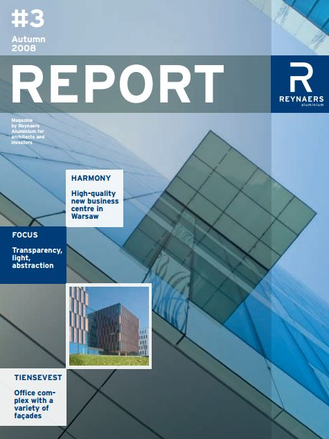 Autumn 2008 - Edition three of Report looks at a high-quality new business centre in Warsaw, Poland and has a focus on transparancy, light and abstraction.