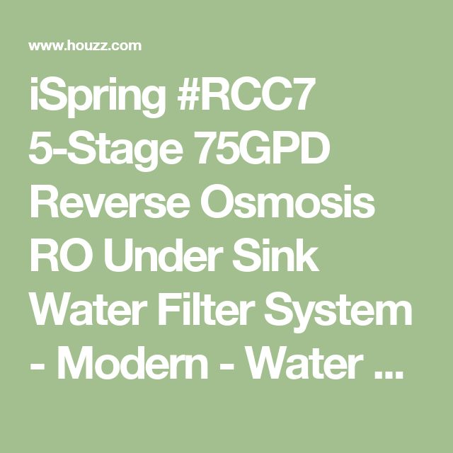 iSpring #RCC7 5-Stage 75GPD Reverse Osmosis RO Under Sink Water Filter System - Modern - Water Filtration Systems - by iSpring Water Systems, LLC