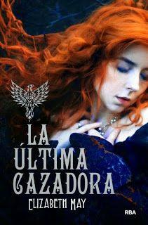 """Aeterna: Reseña: """"La última cazadora"""" de Elizabeth May"""
