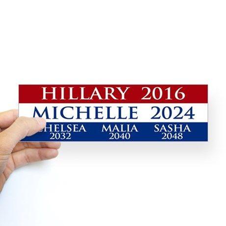 Hillary Clinton 2016 / Michelle Obama 2024 Bumper Sticker on CafePress.com