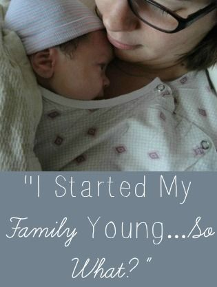 Why this mama wouldn't change being a young mom for anything