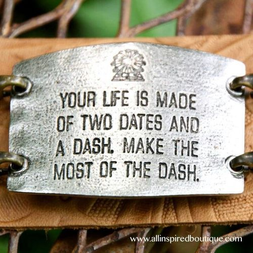 """They read the poem, """"The DASH"""" at Scott's funeral.  Hard to always remember but, oh, so important."""