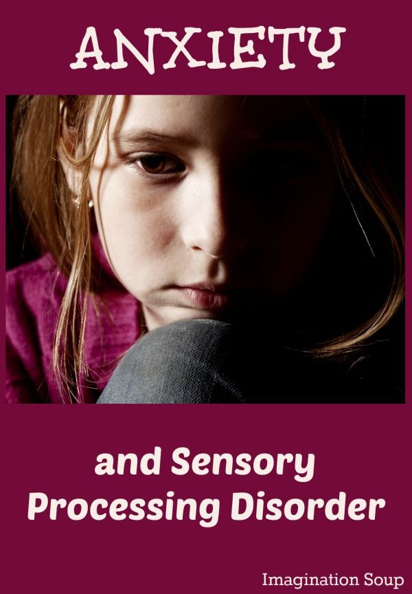 the connection between anxiety and Sensory Processing Disorder - our story