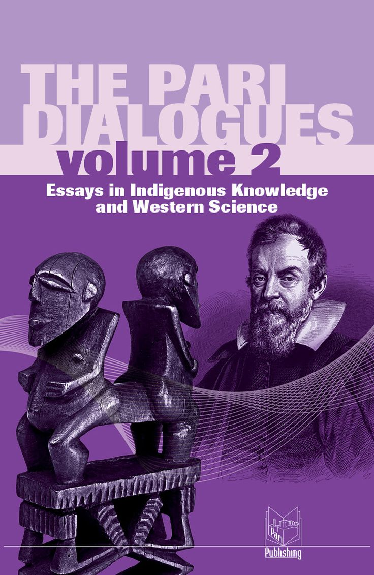 The Pari Dialogues Volume 2 by F. David Peat - An exploration into the nature of knowledge systems from the perspective of Western Science and a variety of Indigenous traditions.  This volume explores the nature of knowledge systems from the perspective of Western Science, as well as from a variety of Indigenous traditions.