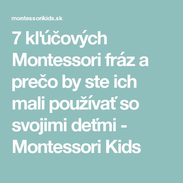 7 kľúčových Montessori fráz a prečo by ste ich mali používať so svojimi deťmi - Montessori Kids