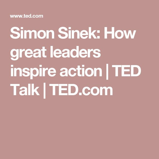 Simon Sinek: How great leaders inspire action | TED Talk | TED.com
