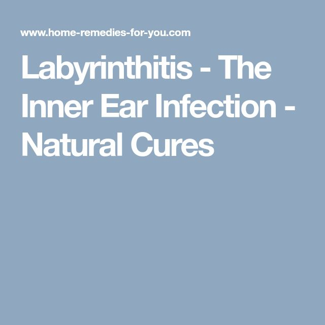Labyrinthitis - The Inner Ear Infection - Natural Cures