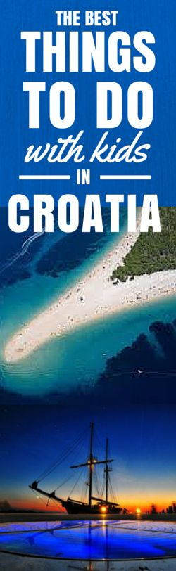Pointers for fun things for kids in Croatia list. These suggestions will help you to mix in the kid-friendly activities.
