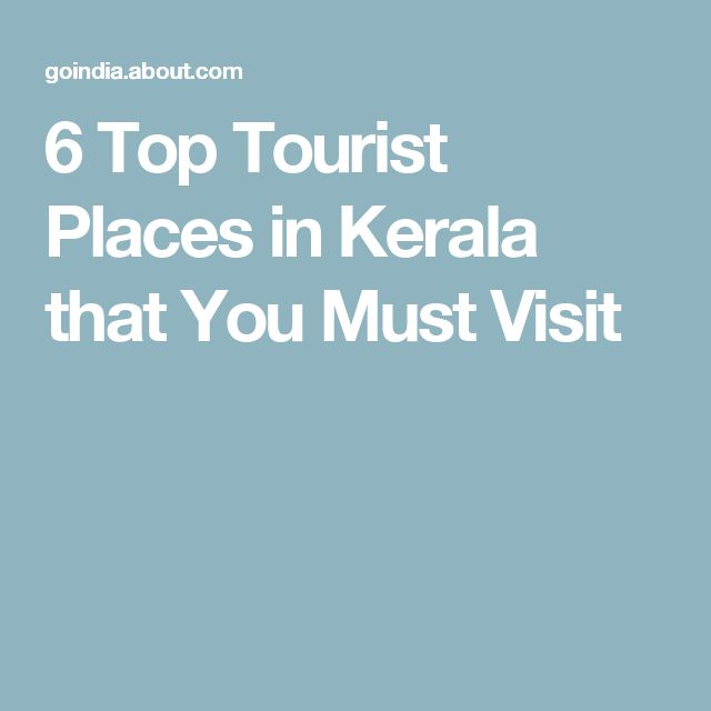 6 Top Tourist Places in Kerala that You Must Visit