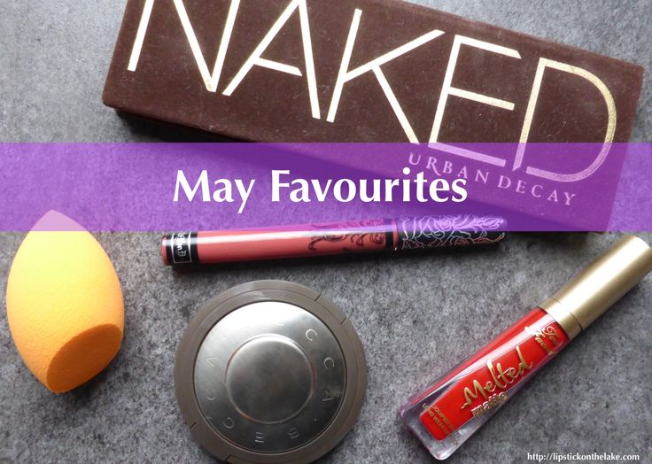 May Favourites - Urban Decay Naked Palette, Kat Von D Everlasting Liquid Lipstick in Double Dare, Too Faced Melted Matte in Lady Balls, Becca Moonstone and Real Techniques Miracle Complexion Sponge