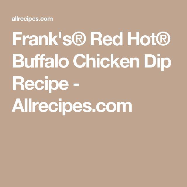 Frank's® Red Hot® Buffalo Chicken Dip Recipe - Allrecipes.com
