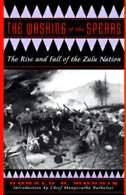 The Washing Of The Spears: The Rise And Fall Of The Zulu Nation / Donald R. Morris