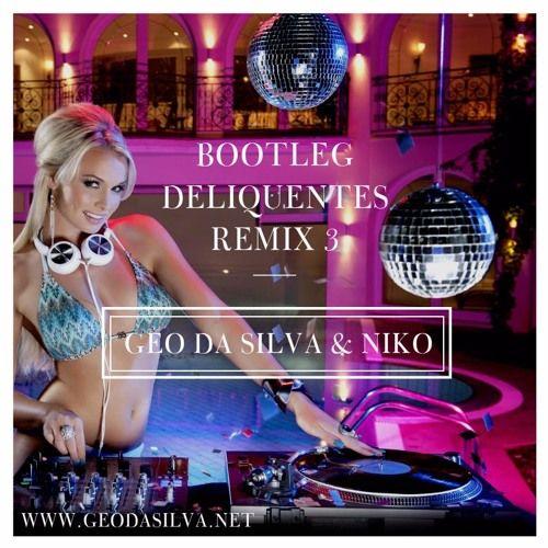 Geo Da Silva & Niko - Bootleg Deliquentes Remix 3