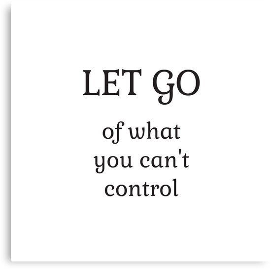 Let go of what you cannot control – Stoic Wisdom   Canvas Print