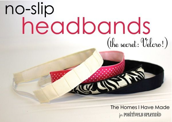 No-Slip Headbands tutorial - ribbon or fabric - using Velcro to keep it from slipping - 10 minutes - will be doing this!