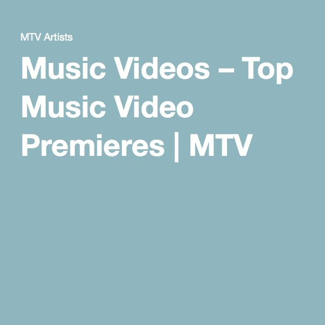 Music Videos – Top Music Video Premieres | MTV