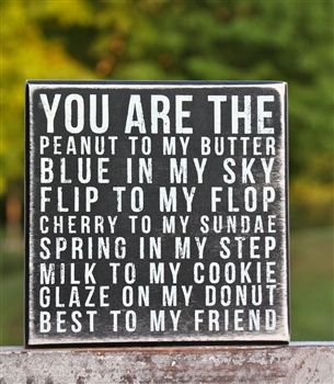 You Are The Peanut to my Butter - Box Sign.