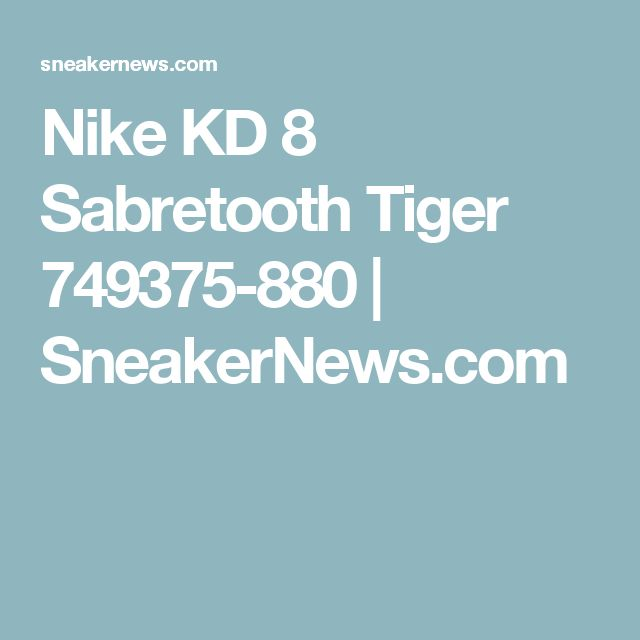 Nike KD 8 Sabretooth Tiger 749375-880 | SneakerNews.com